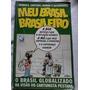 Livro Meu Brasil Brasileiro O Brasil Globalizado Por Pestana