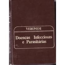 Livro Doenças Infecciosas E Parasitárias Veronesi Editora G