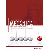 Fundamentos De Mecânica Vol 2 - Renato Brito