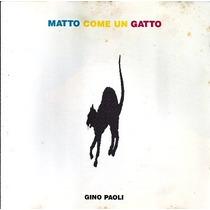 Cd / Gino Paoli (1991) Matto Come Un Gatto (importado)