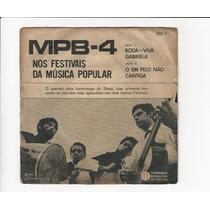 Mpb 4 Nos Festivais - 1967 - Roda Viva - Compacto - Ep 99