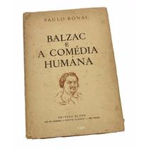 Livro: Balzac E A Comédia Humana, De Paulo Rónai, Ano 1957,