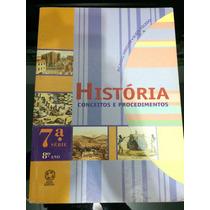 Livro História Conceitos E Procedimentos 7ª Série 8° Ano