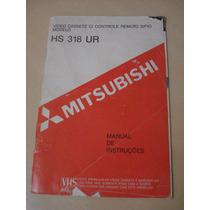 Manual De Instruções Vídeo Cassete Mitsubishi Hs 318 Ur