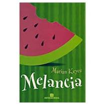 Melancia (formato Original) - Marian Keyes