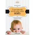 O Que Toda Mãe Precisa Saber Sobre Bebês Penny Frete Gratis
