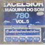 Lp Excelsior A Máquina Do Som 780 Vol.5 - Ee021