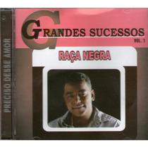 Cd Raça Negra Grandes Sucessos Vol.1 Original + Frete Grátis