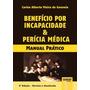 Livro Benefício Por Incapacidade & Perícia Médica - Manual P