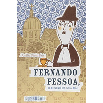 Livro - Fernando Pessoa O Menino Da Sua Mãe