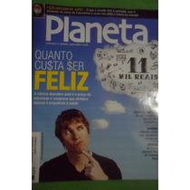 Revista Planeta Ano 39 Nº463- Quanto Custa Ser Feliz