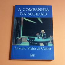 Livro A Companhia Da Solidão, De Liberato Vieira Da Cunha