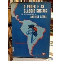 O Poder E As Classes Sociais No Desenvolvimento Da Améric...