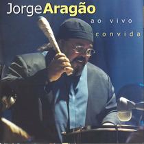 Cd Jorge Aragão Convida Ao Vivo Original Novo