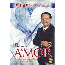 Livro Vínculos Do Amor - Silas Malafaia