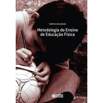 Ebook Metodologia Do Ensino De Educação Física