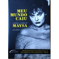Livro A Bossa E A Fossa De Maysa, Meu Mundo Caiu