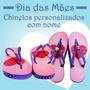 Chinelos Personalizados Presente Dia Das Mães Com Nome