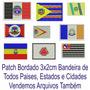 Patch Tag Bordado Mini Bandeiras Todas Cidade 3x2cm