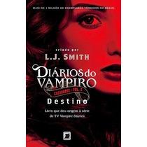 Livro - Diários Do Vampiro: Caçadores - Destino - Volume 3