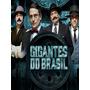 Gigantes Do Brasil Mini-série Em 4 Episódios Dublados
