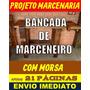 Bancada De Marceneiro Com Morsa - Projeto Passo A Passo Pdf