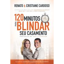 Livro - 120 Minutos Para Blindar Seu Casamento Novo Lacrado
