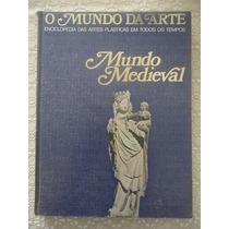 Mundo Medieval, O Mundo Da Arte, Enciclopédia Das Artes