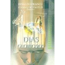 Dias Glotiosos - Divaldo Franco