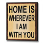 Placa De Madeira - A Casa É Onde Quer Que Eu Sou Com Você