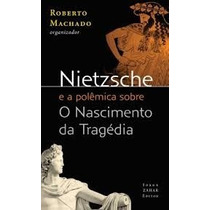 Nietzsche E A Polemica Sobre O Nascimento Da Tragédia