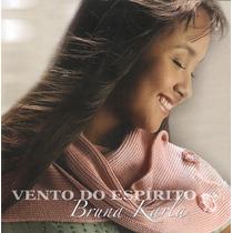 Cd Bruna Karla - Vento Do Espírito [original]