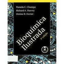 Bioquimica Ilustrada 3ª Edição - Champe Harvey Ferrier Ebook