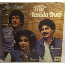 Lp / Vinil Sertanejo: Trio Parada Dura - Alto Astral - 1984