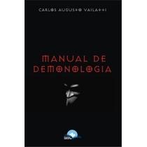Manual De Demonologia - Carlos Augusto Vailatti Frete Grátis