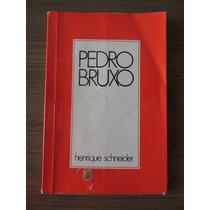 Livro Pedro Bruxo - Henrique Schneider