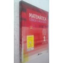 Livro Matematica Ciência E Aplicações Vol 1 Medio - Iezzi