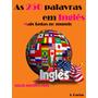 Como Aprender Inglês - As 250 Palavras Mais Faladas No Mundo