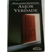 Livro- Amor E Verdade -revelações Espirituais - + Brinde -