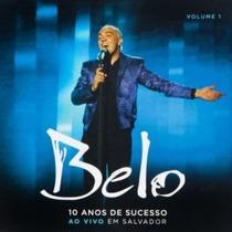 Cd Belo - 10 Anos De Sucesso - Ao Vivo - Em Salvador - Vol.1