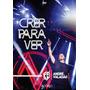 Dvd André Valadão - Crer Para Ver   Ao Vivo [original]