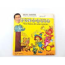 Antigo Disquinho Do Pinoquio Narrado Por Silvio Santos!!!