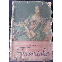 Livro - Freirinha - M. Delly - Ano 1946 - 256 Pág - A82