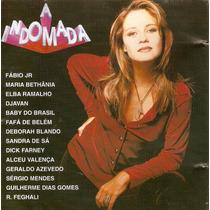 Cd Novela A Indomada - Trilha Sonora Nacional - Semi Novo***
