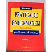 Brunner. Prática De Enfermagem. 7ªed. Nettina. 3 Volumes