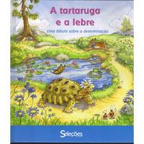 A Tartaruga E A Lebre - Uma Fábula Sobre A Determinação / Re