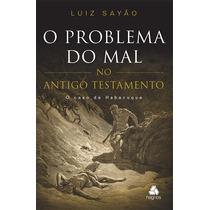 O Problema Do Mal No Antigo Testamento Luiz Sayão