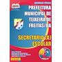 Apostila Secretário (a) Escolar Prefeitura Teixeira Freitas