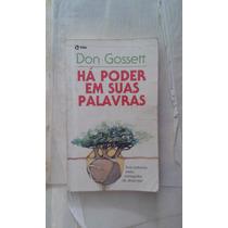 Livro Ha Poder Em Suas Palavas De Don Gossett (1-b)