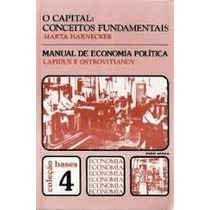 O Capital: Conceitos Fundamentais /manual De Economia Políti
